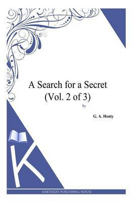 A Search for a Secret (Vol. 2 of 3)