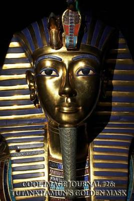 Cool Image Journal #26: Tutankhamun's Golden Mask (Lined Pages): 200 Page Journal