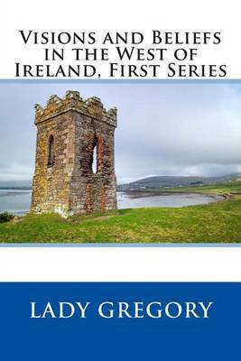 Visions and Beliefs in the West of Ireland, First Series