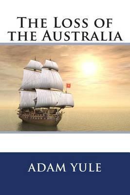 The Loss of the Australia