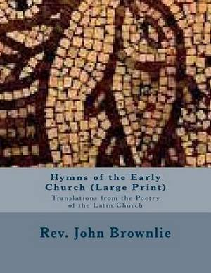 Hymns of the Early Church: Translations from the Poetry of the Latin Church