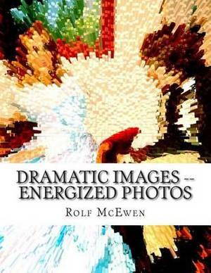 Dramatic Images -- Energized Photos