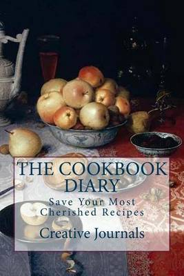 The Cookbook Diary: Save Your Cherished Recipes