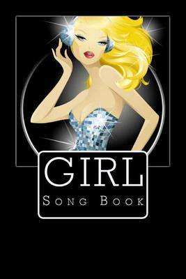 Girl Song Book: Song Book for 30 Songs