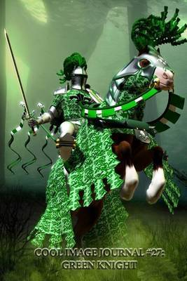 Cool Image Journal #27: Green Knight (Blank Pages): 200 Page Journal