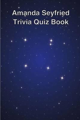 Amanda Seyfried Trivia Quiz Book
