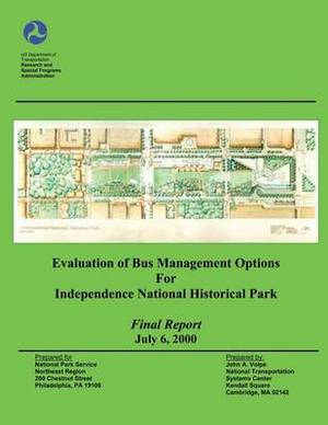 Evaluation of Bus Management Options for Independent National Historical Park: Final Report July 6, 2000