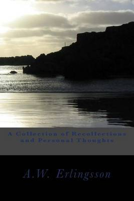 A Collection of Recollections and Personal Thoughts