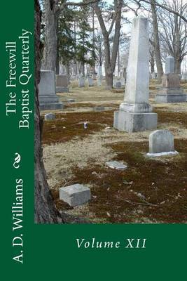The Freewill Baptist Quarterly: Volume XII