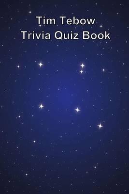 Tim Tebow Trivia Quiz Book