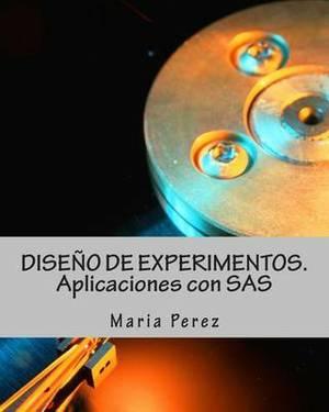 Diseno de Experimentos. Aplicaciones Con SAS