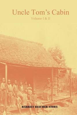 Uncle Tom's Cabin, Volume I & II