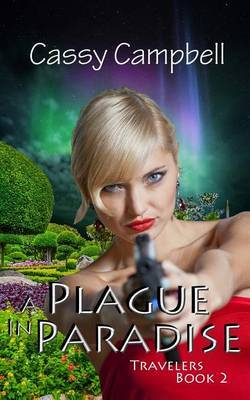 A Plague in Paradise: Travelers, Book 2
