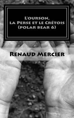 L'Ourson, La Perse Et Le Cretois: Polar Bear 6