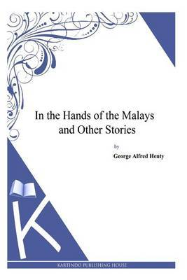 In the Hands of the Malays and Other Stories