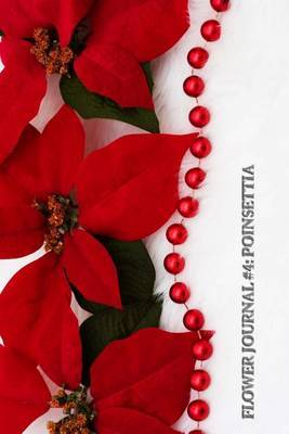 Flower Journal #4: Poinsettia (Blank Pages): 200 Page Journal