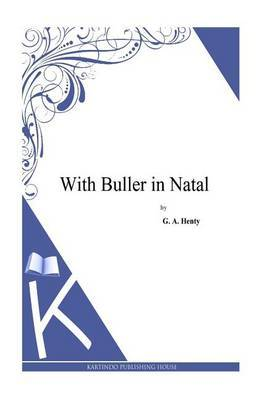 With Buller in Natal