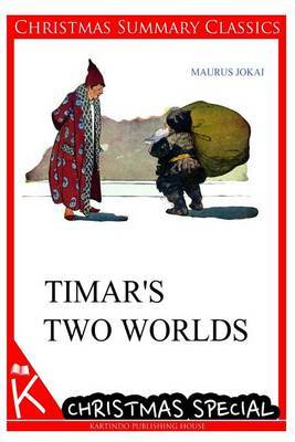 Timar's Two Worlds [Christmas Summary Classics]