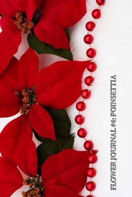 Flower Journal #4: Poinsettia (Lined Pages): 200 Page Journal