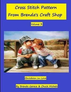 Children in Love: Cross Stitch Patterns from Brenda's Craft Shop