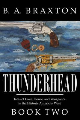 Thunderhead, Book Two: Tales of Love, Honor, and Vengeance in the Historic American West