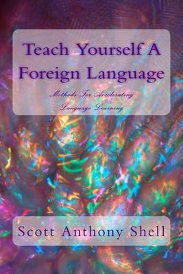 Teach Yourself a Foreign Language: Methods for Accelerating Language Learning