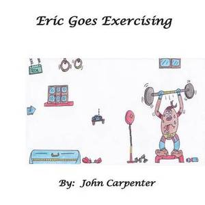 Eric Goes Exercising