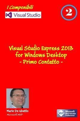 Visual Studio Express 2013 for Windows Desktop - Primo Contatto