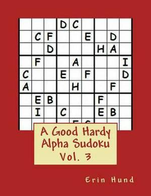 A Good Hardy Alpha Sudoku Vol. 3