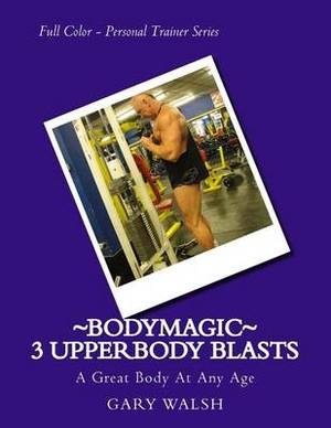 Bodymagic - 3 Upperbody Blasts