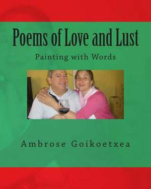 Poems of Love and Lust: Painting with Words