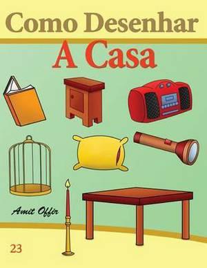 Como Desenhar: A Casa: Livros Infantis