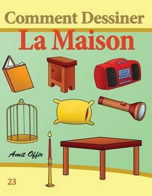 Comment Dessiner: La Maison: Livre de Dessin: Apprendre Dessiner
