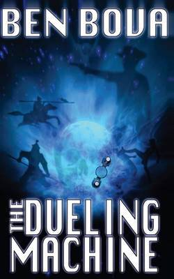 The Dueling Machine (Official Complete Novel Edition)