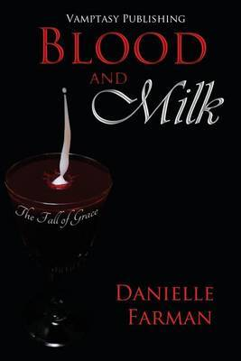The Fall of Grace: Blood and Milk