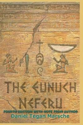 The Eunuch Neferu: Fourth Edition with Author's Note