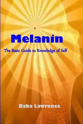 Melanin: The Basic Guide to Knowledge of Self