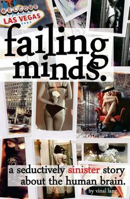 Failing Minds: A Seductively Sinister Story about the Human Brain.