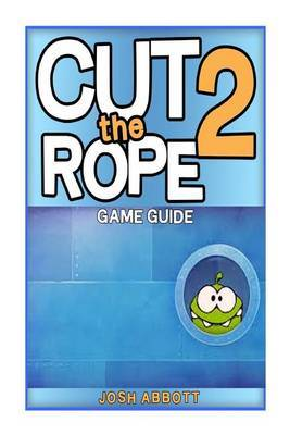 Cut the Rope 2 Game Guide