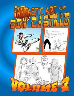 The Fantastic Art of Don Castillo 2: More Art From: The Martial Artist.