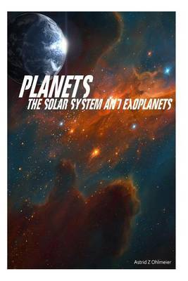 Planets: The Solar System & Extra-Solar Planets