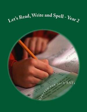 Let's Read, Write and Spell -Year 2: For Readers Aged 6 and 7