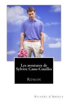 Les Aventures de Sylvere Casse-Couilles