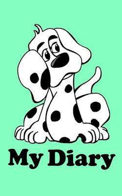 My Diary: Childrens Diary - Oakley the Dalmatian