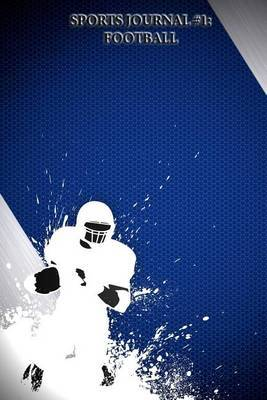 Sports Journal #1: Football (Blank Pages): 200 Page Journal