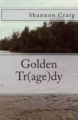 Golden Tr(age)Dy