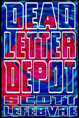 Dead Letter Depot: A Collection of Short Stories to Kill Yourself to