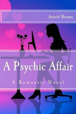 A Psychic Affair: A Romantic Novel