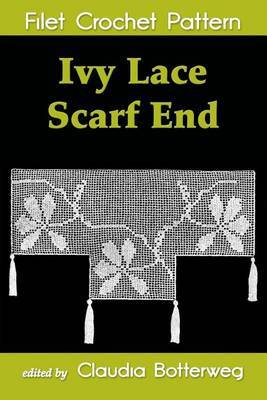 Ivy Lace Scarf End Filet Crochet Pattern: Complete Instructions and Chart