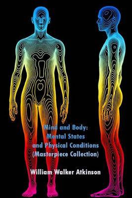Mind and Body: Mental States and Physical Conditions (Masterpiece Collection): Great Classic